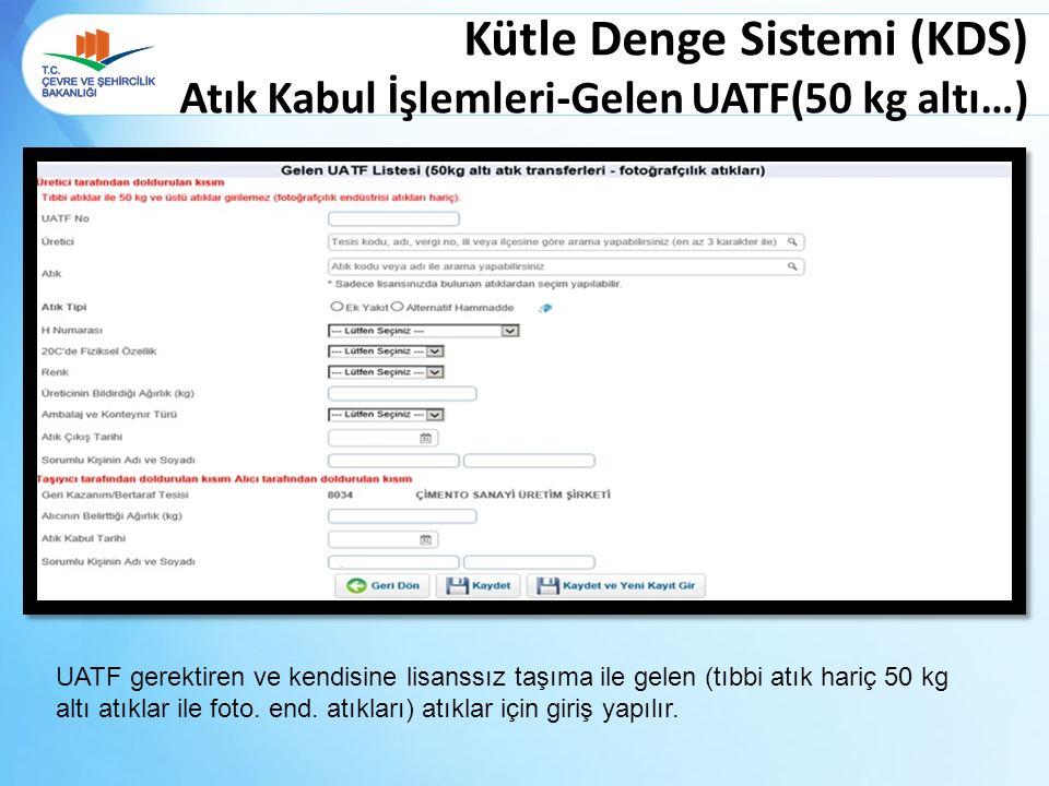 Kütle Denge Sistemi (KDS) Atık Kabul İşlemleri-Gelen UATF(50 kg altı…)