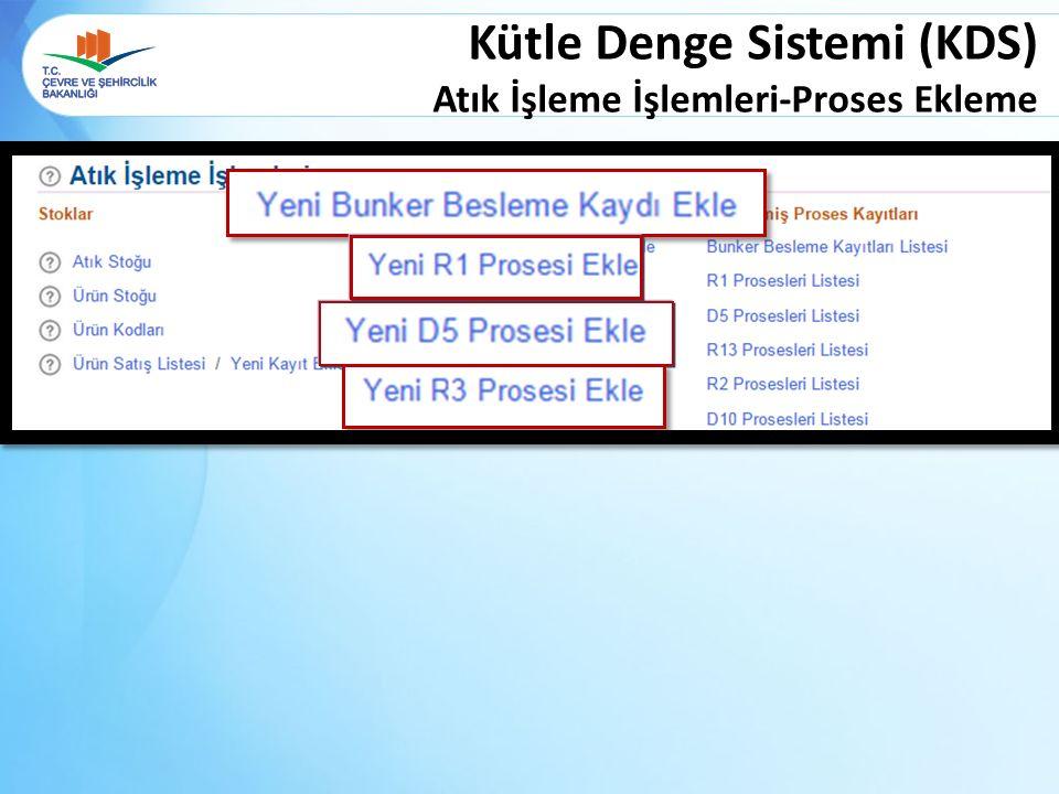 Kütle Denge Sistemi (KDS) Atık İşleme İşlemleri-Proses Ekleme