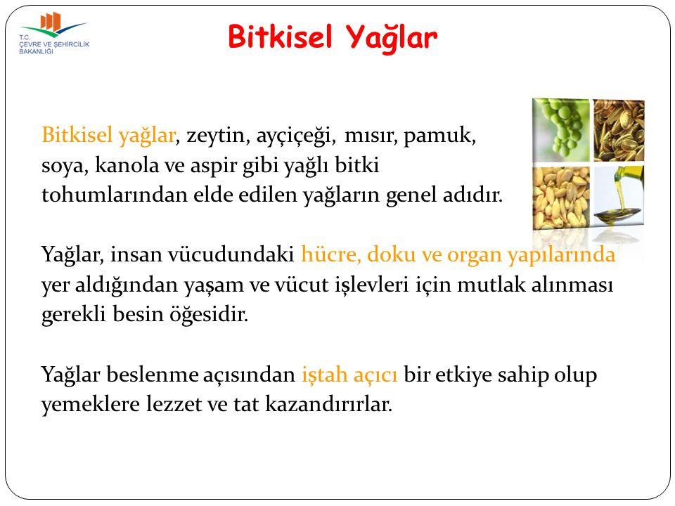Bitkisel Yağlar Bitkisel yağlar, zeytin, ayçiçeği, mısır, pamuk,