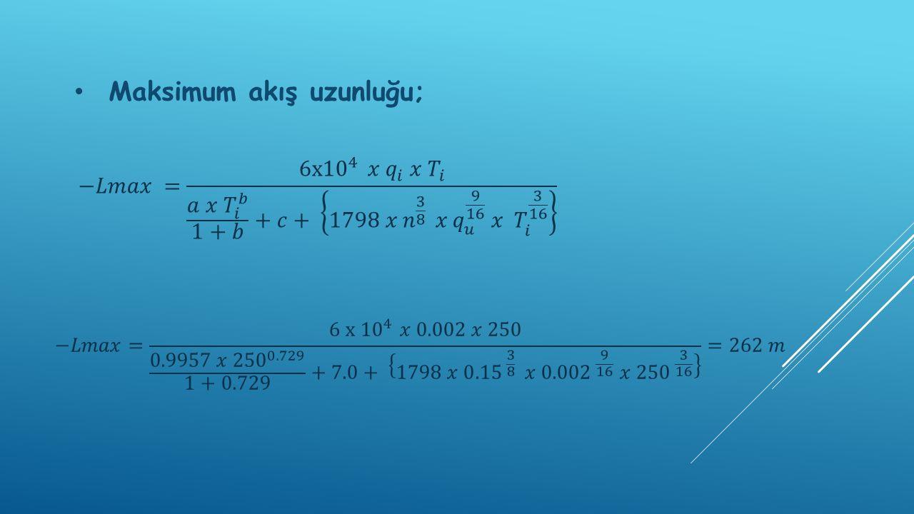 Maksimum akış uzunluğu;
