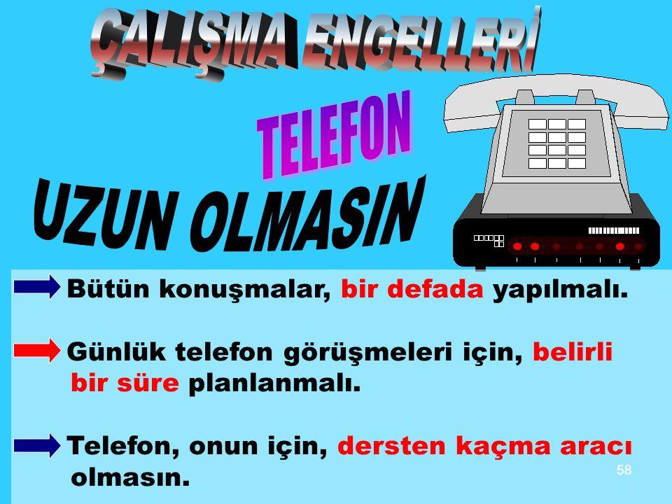ÇALIŞMA ENGELLERİ TELEFON UZUN OLMASIN