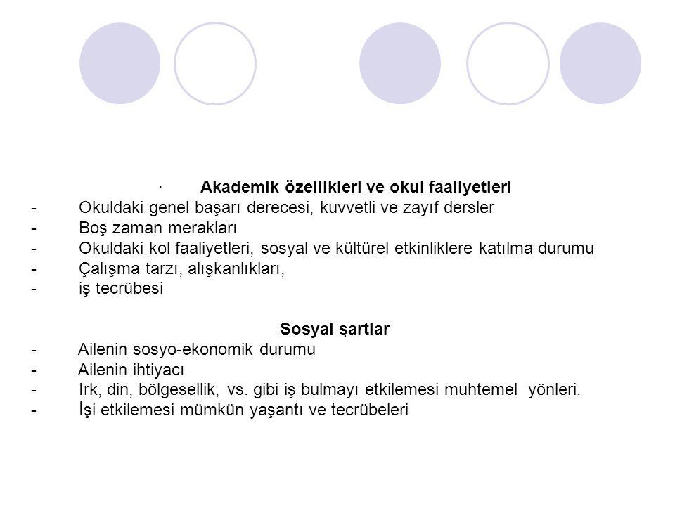 · Akademik özellikleri ve okul faaliyetleri