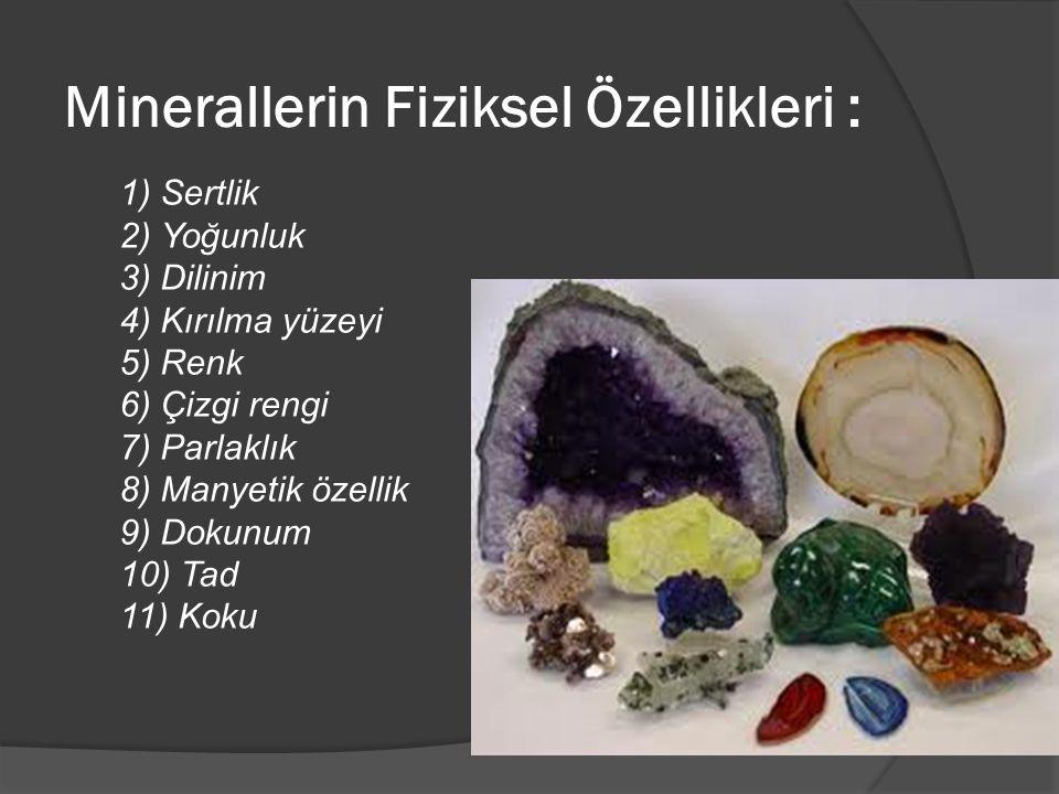 Minerallerin Fiziksel Özellikleri :