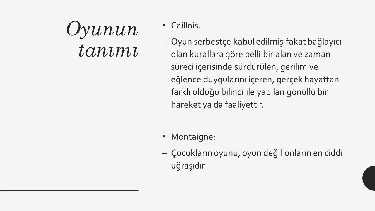 Oyunun tanımı Caillois: