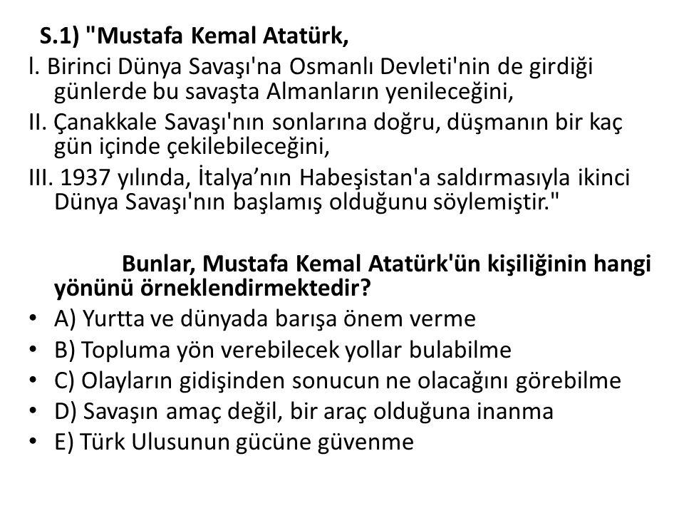 S.1) Mustafa Kemal Atatürk,
