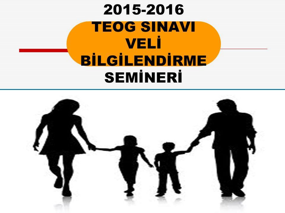 2015-2016 TEOG SINAVI VELİ BİLGİLENDİRME SEMİNERİ