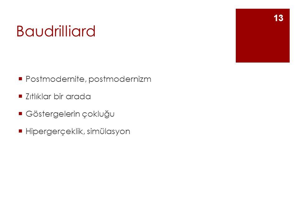 Baudrilliard Postmodernite, postmodernizm Zıtlıklar bir arada