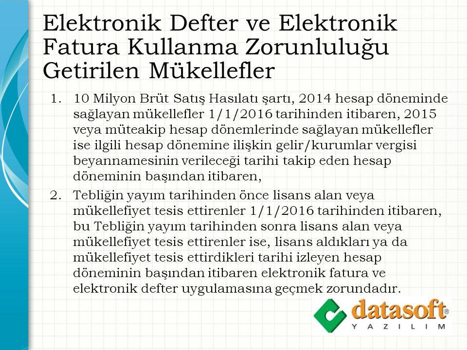 Elektronik Defter ve Elektronik Fatura Kullanma Zorunluluğu Getirilen Mükellefler