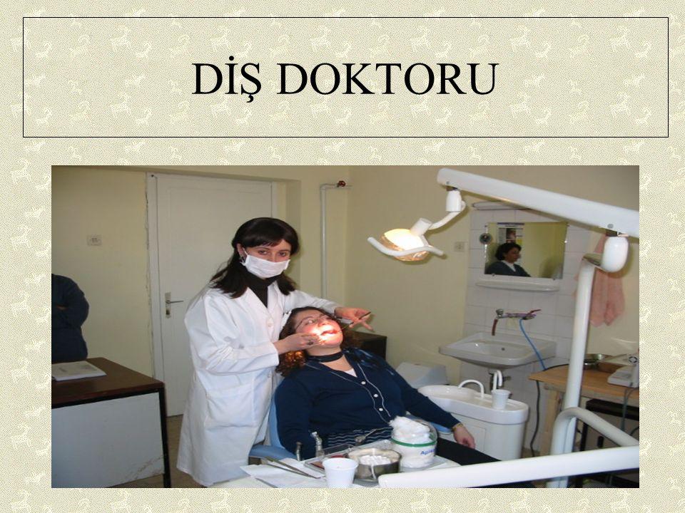 DİŞ DOKTORU