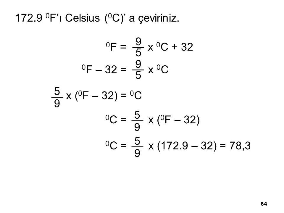 172.9 0F'ı Celsius (0C)' a çeviriniz.