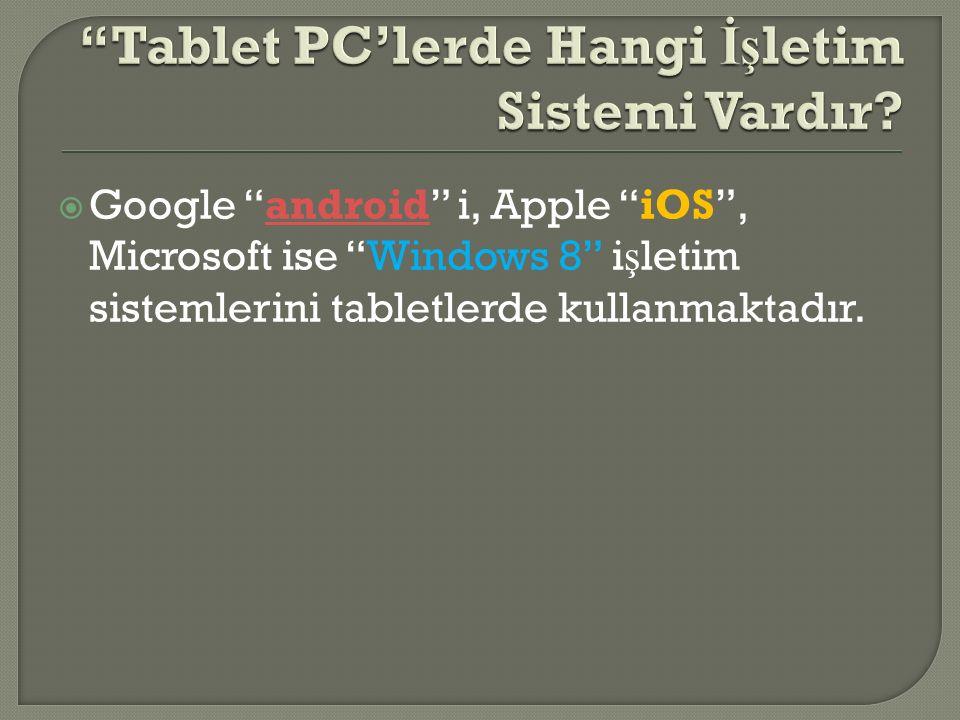 Tablet PC'lerde Hangi İşletim Sistemi Vardır