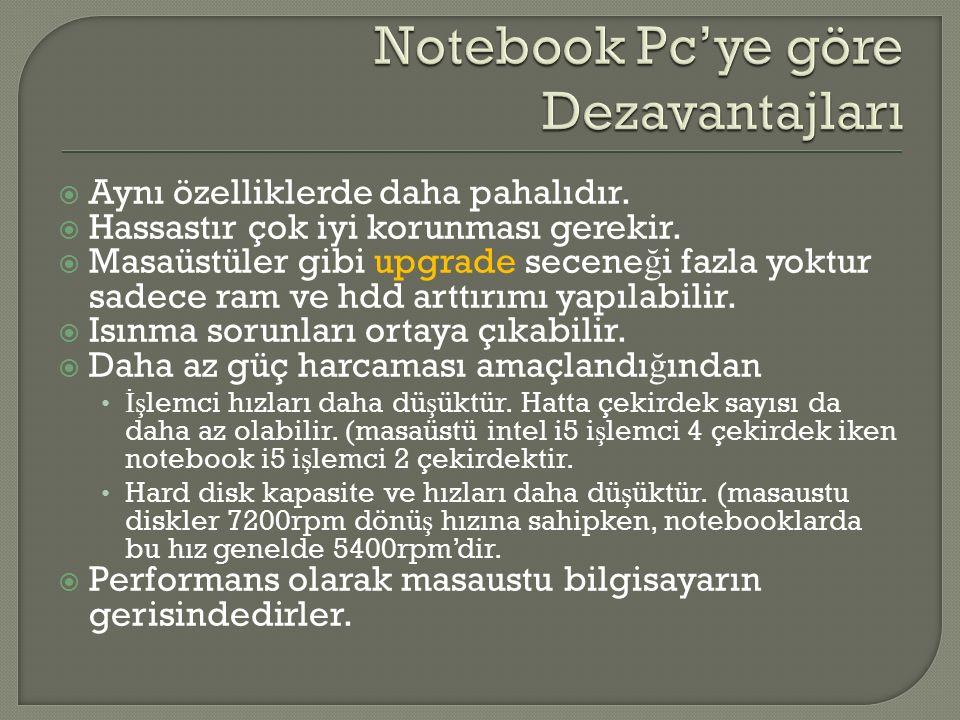 Notebook Pc'ye göre Dezavantajları