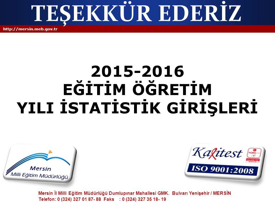 2015-2016 EĞİTİM ÖĞRETİM YILI İSTATİSTİK GİRİŞLERİ