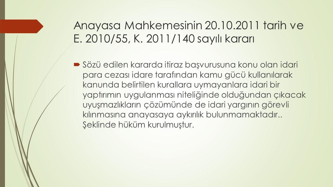 Anayasa Mahkemesinin 20. 10. 2011 tarih ve E. 2010/55, K