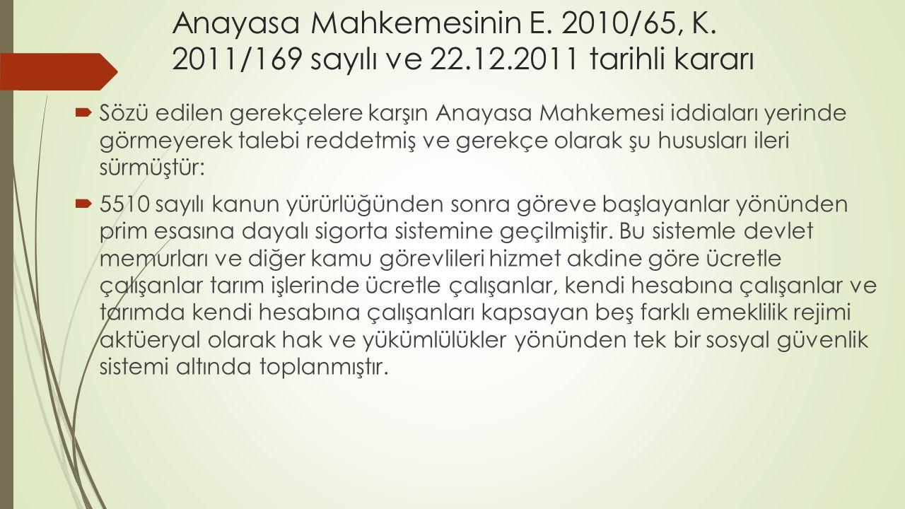 Anayasa Mahkemesinin E. 2010/65, K. 2011/169 sayılı ve 22. 12
