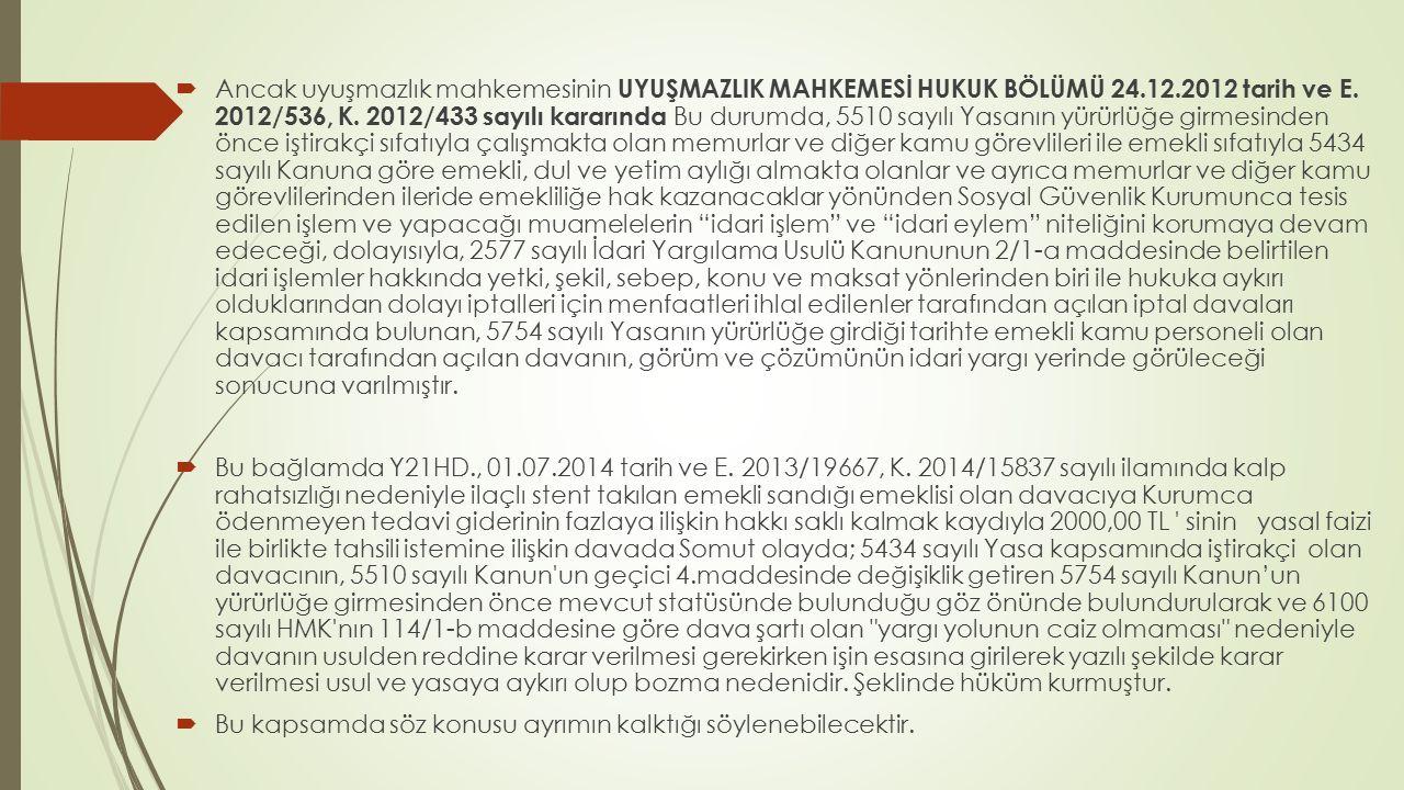 Ancak uyuşmazlık mahkemesinin UYUŞMAZLIK MAHKEMESİ HUKUK BÖLÜMÜ 24. 12