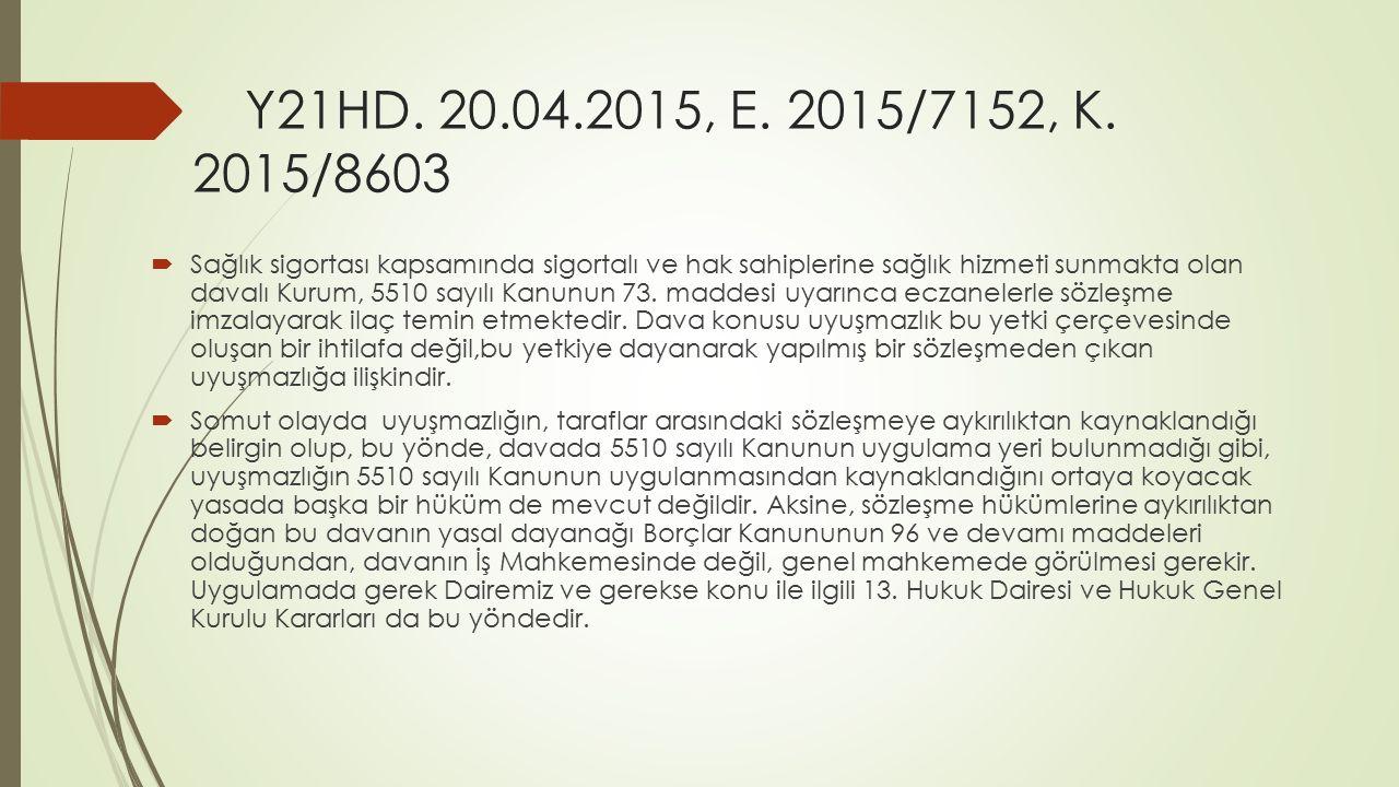 Y21HD. 20.04.2015, E. 2015/7152, K. 2015/8603