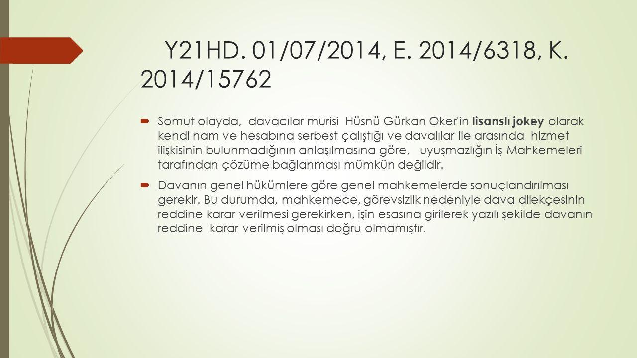 Y21HD. 01/07/2014, E. 2014/6318, K. 2014/15762