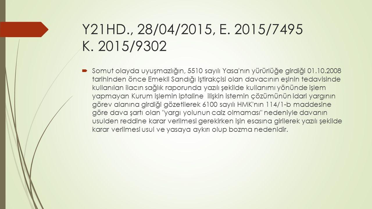 Y21HD., 28/04/2015, E. 2015/7495 K. 2015/9302