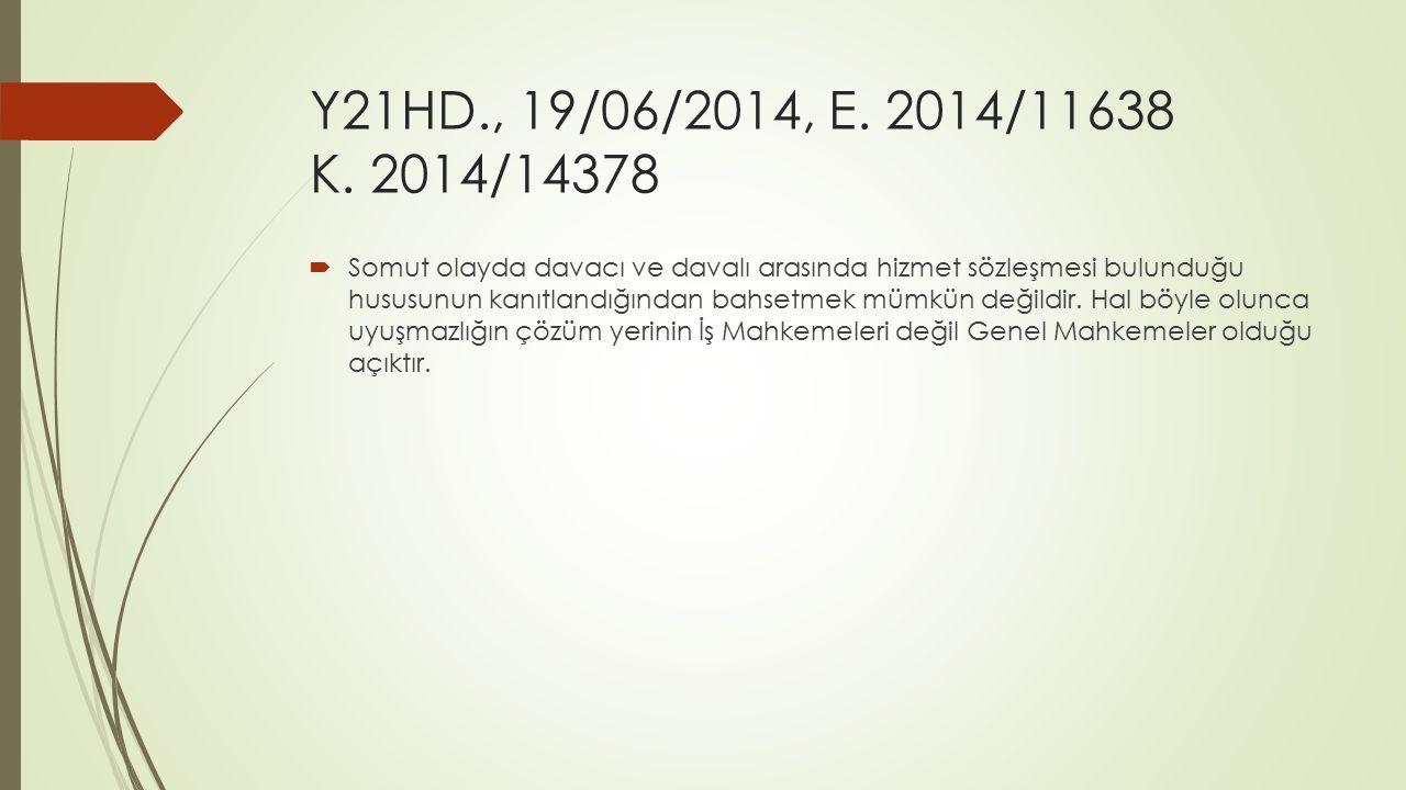 Y21HD., 19/06/2014, E. 2014/11638 K. 2014/14378