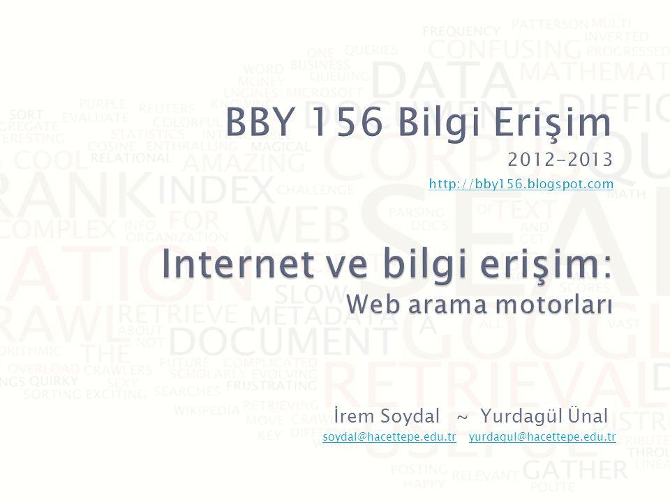 BBY 156 Bilgi Erişim 2012-2013 http://bby156. blogspot