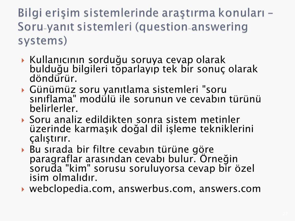 Bilgi erişim sistemlerinde araştırma konuları – Soru-yanıt sistemleri (question-answering systems)