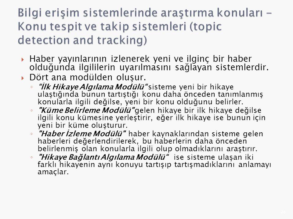 Bilgi erişim sistemlerinde araştırma konuları - Konu tespit ve takip sistemleri (topic detection and tracking)
