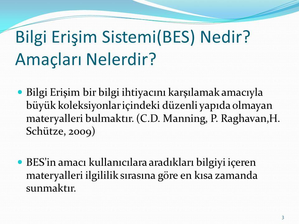 Bilgi Erişim Sistemi(BES) Nedir Amaçları Nelerdir