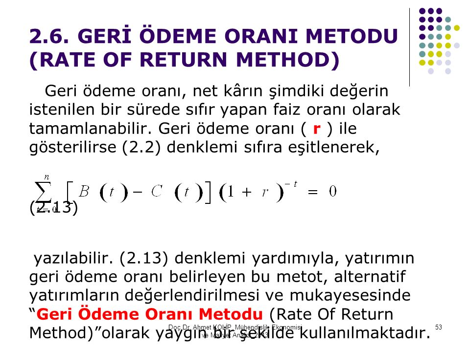 2.6. GERİ ÖDEME ORANI METODU (RATE OF RETURN METHOD)
