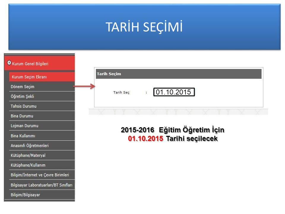 TARİH SEÇİMİ 01.10.2015 2015-2016 Eğitim Öğretim İçin