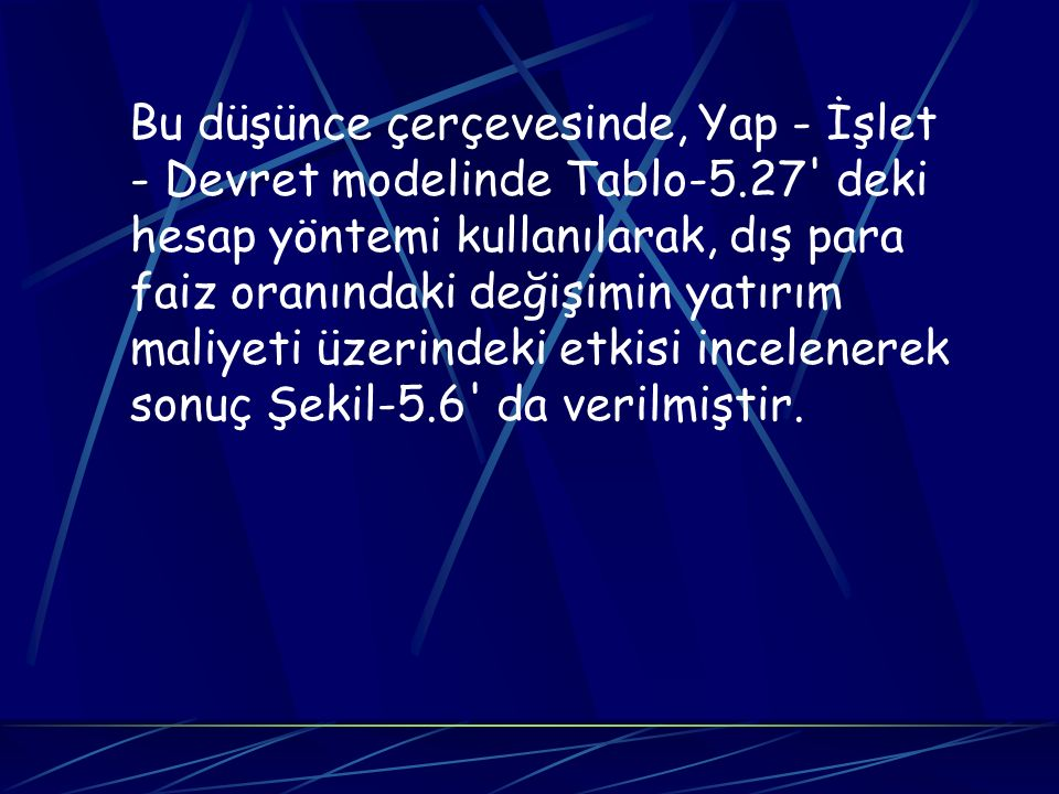 Bu düşünce çerçevesinde, Yap - İşlet - Devret modelinde Tablo-5