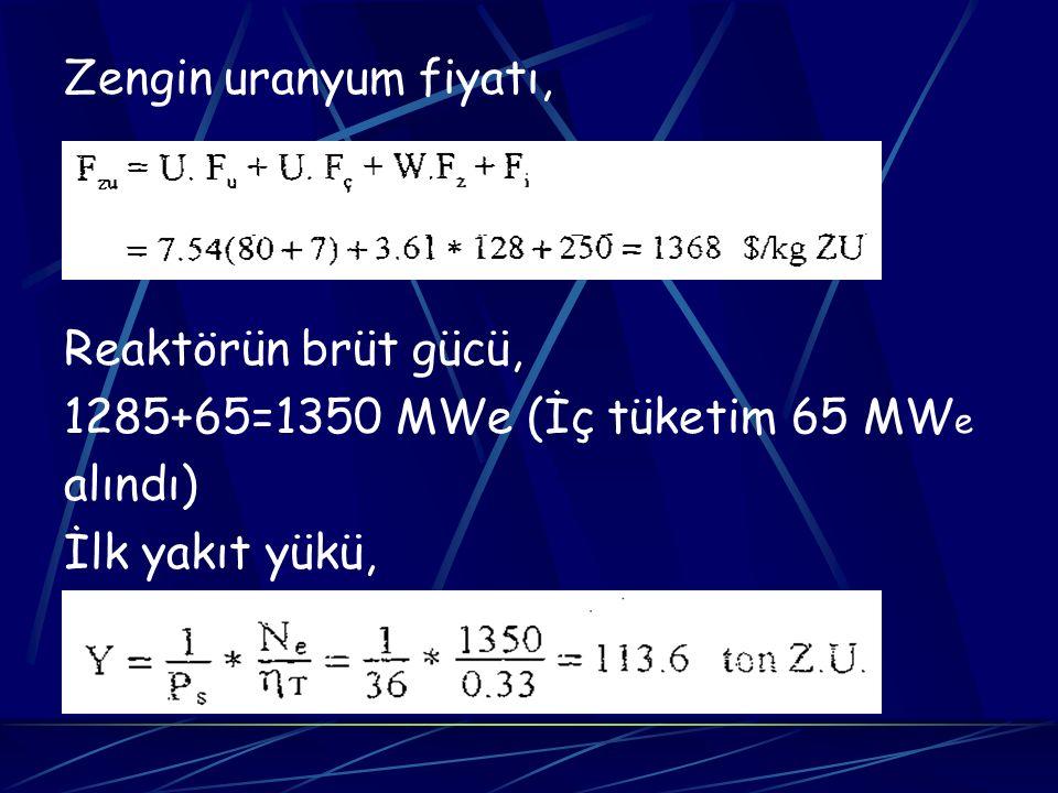 Zengin uranyum fiyatı, Reaktörün brüt gücü, 1285+65=1350 MWe (İç tüketim 65 MWe.