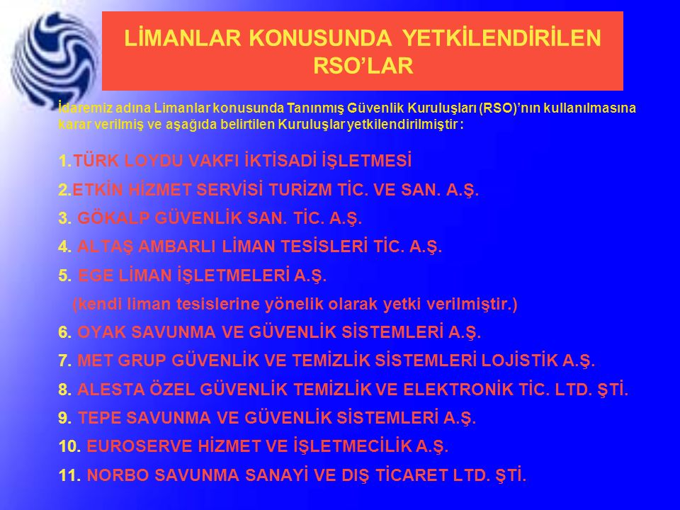 LİMANLAR KONUSUNDA YETKİLENDİRİLEN RSO'LAR