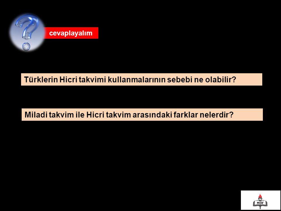 Türklerin Hicri takvimi kullanmalarının sebebi ne olabilir