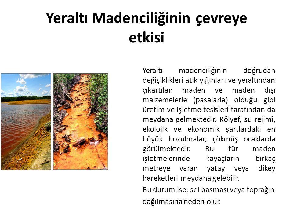 Yeraltı Madenciliğinin çevreye etkisi