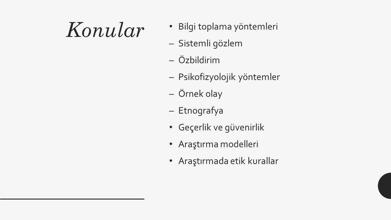 Konular Bilgi toplama yöntemleri Sistemli gözlem Özbildirim