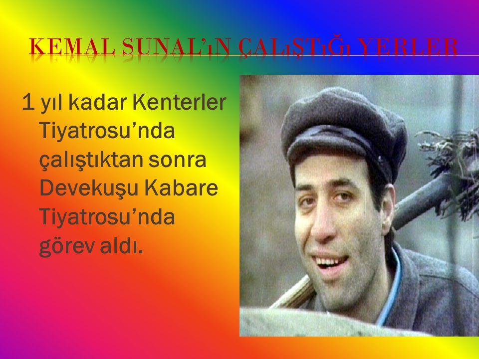 Kemal sunal'ın çalıştığı yerler