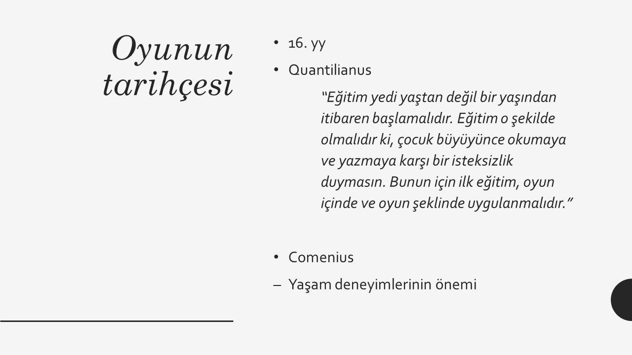 Oyunun tarihçesi 16. yy Quantilianus