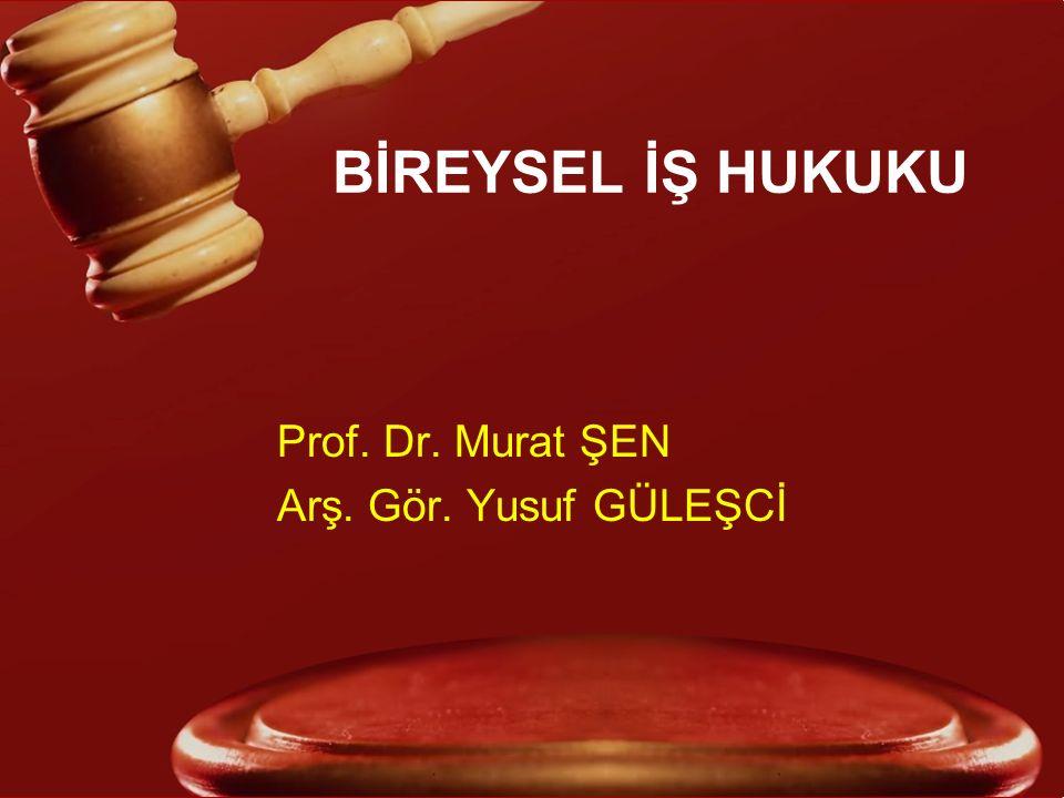 Prof. Dr. Murat ŞEN Arş. Gör. Yusuf GÜLEŞCİ