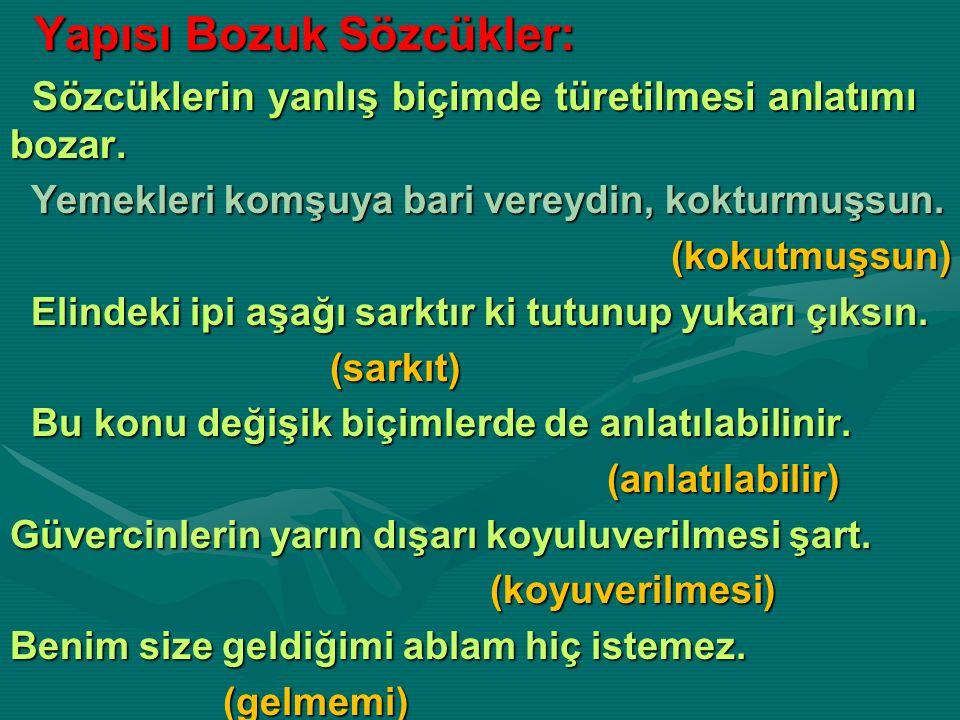 Yapısı Bozuk Sözcükler: