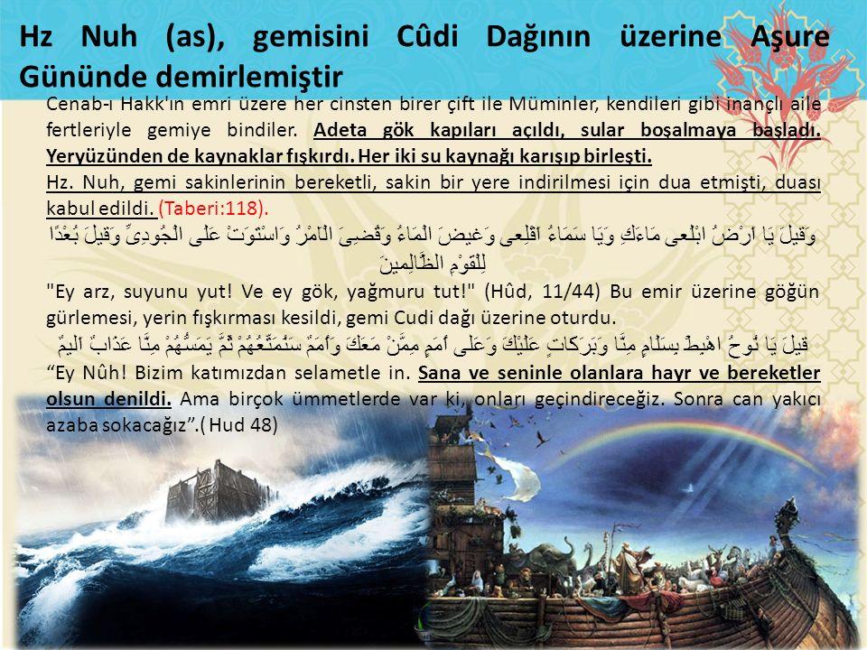 Hz Nuh (as), gemisini Cûdi Dağının üzerine Aşure Gününde demirlemiştir