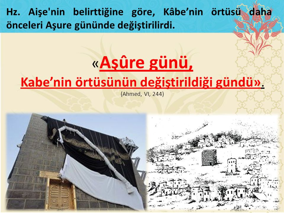 Kabe'nin örtüsünün değiştirildiği gündü».