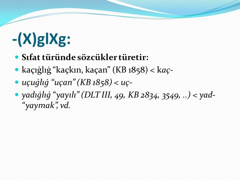 -(X)glXg: Sıfat türünde sözcükler türetir: