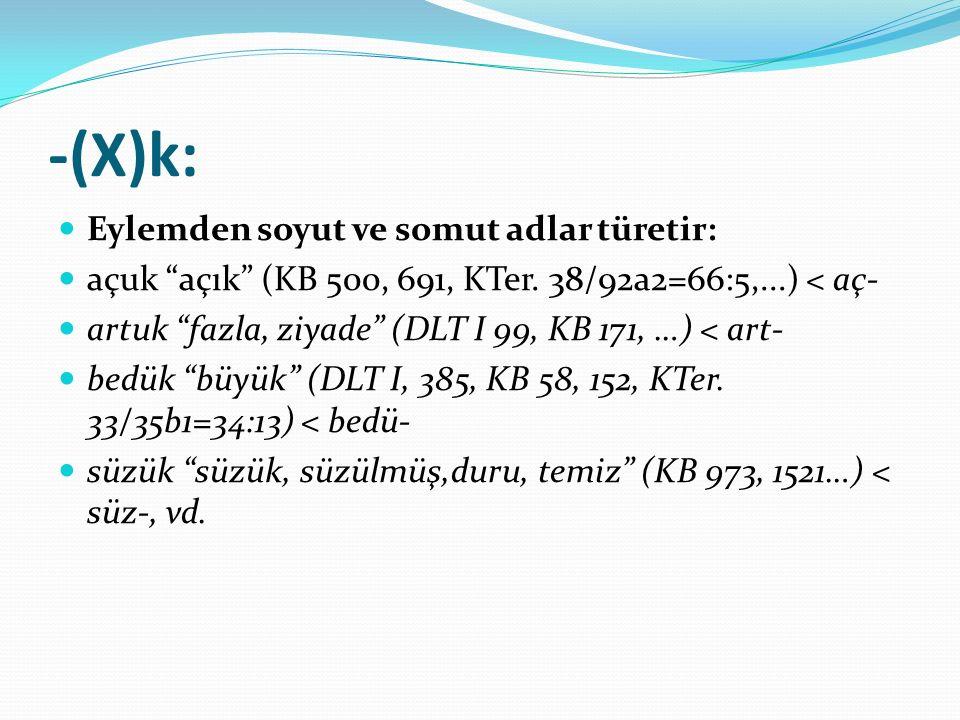 -(X)k: Eylemden soyut ve somut adlar türetir: