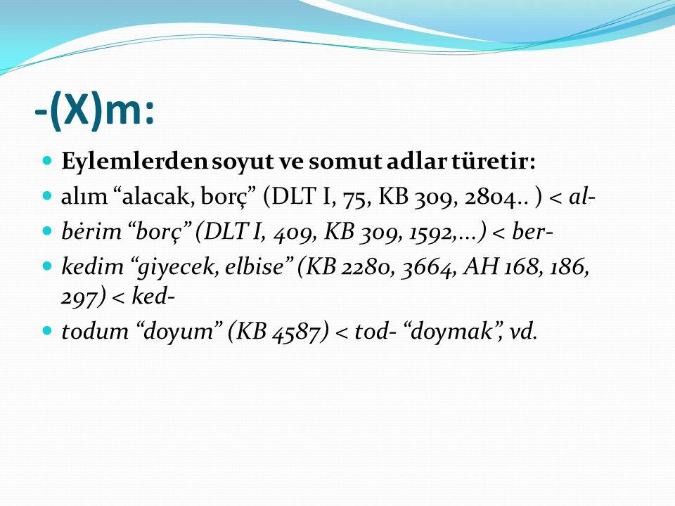 -(X)m: Eylemlerden soyut ve somut adlar türetir:
