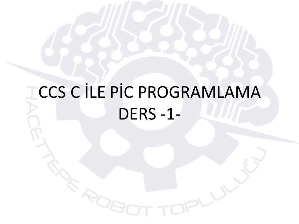 CCS C İLE PİC PROGRAMLAMA DERS -1-