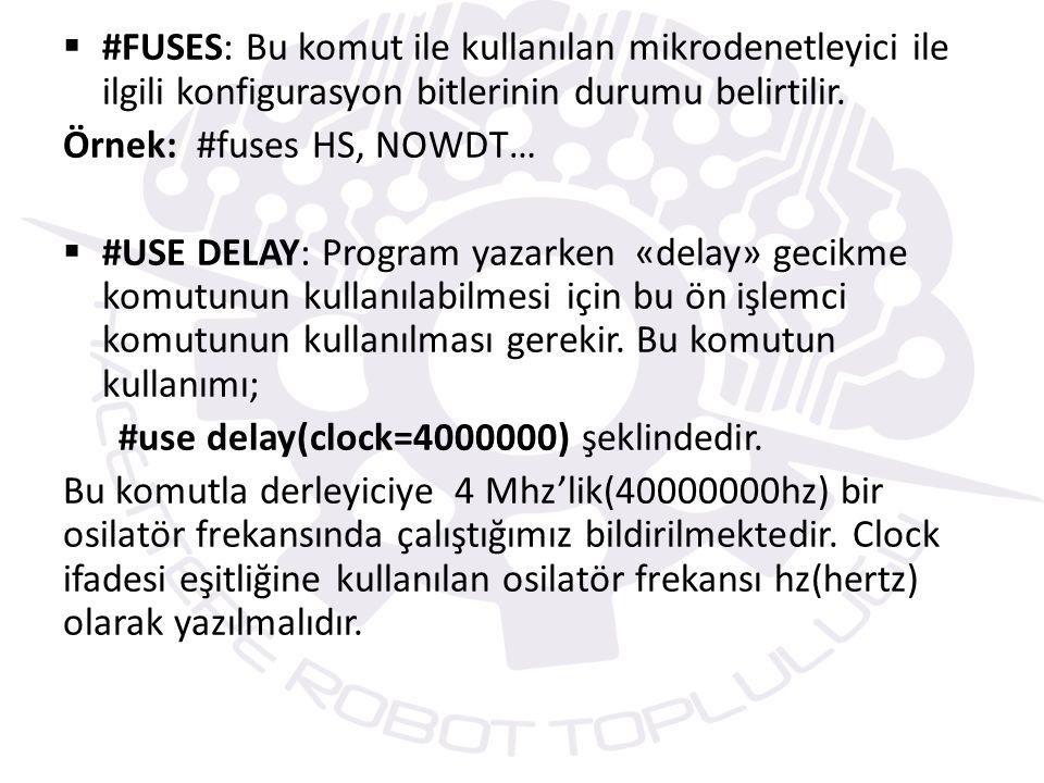 #FUSES: Bu komut ile kullanılan mikrodenetleyici ile ilgili konfigurasyon bitlerinin durumu belirtilir.