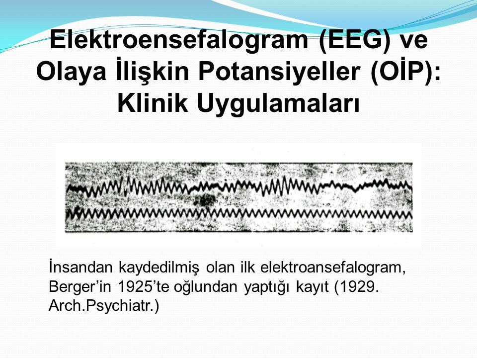 Elektroensefalogram (EEG) ve Olaya İlişkin Potansiyeller (OİP):