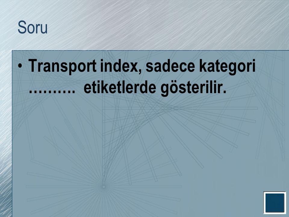 Soru Transport index, sadece kategori ………. etiketlerde gösterilir.