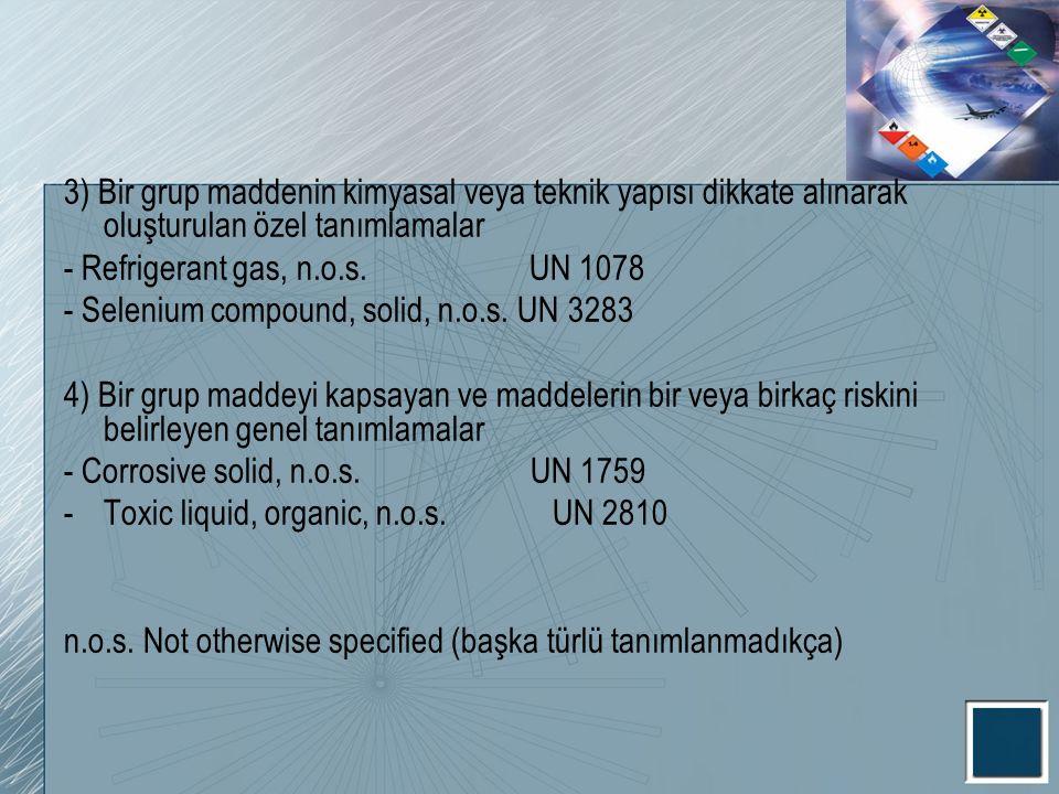 3) Bir grup maddenin kimyasal veya teknik yapısı dikkate alınarak oluşturulan özel tanımlamalar